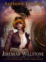 Jeremiah Willstone and the Clockwork Time Machine