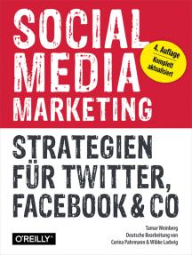 Social Media Marketing: Strategien für Twitter, Facebook & Co