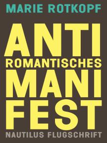 Antiromantisches Manifest: Eine poetische Lösung