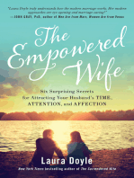 The Empowered Wife: Six Surprising Secrets for Attracting Your Husband's Time, Attention, and Affection