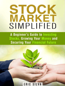 Stock Market Simplified: A Beginner's Guide to Investing Stocks, Growing Your Money and Securing Your Financial Future: Personal Finance and Stock Investment Strategies