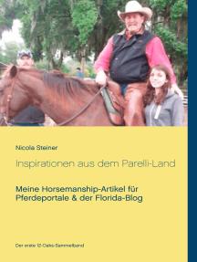 Inspirationen aus dem Parelli-Land: Meine Horsemanship-Artikel für Pferdeportale & der Florida-Blog