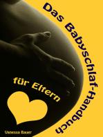 Das Babyschlaf-Handbuch für Eltern