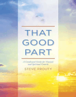 That Good Part: A Condensed Guide for Natural and Spiritual Growth