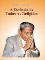 A Essência de Todas As Religiões (In Portuguese)