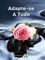 Adapte-se A Tudo (In Portuguese)