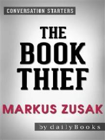 The Book Thief: A Novel by Markus Zusak | Conversation Starters