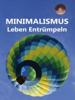 Minimalismus - Leben Entrümpeln