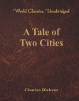 A Tale of Two Cities (World Classics, Unabridged)