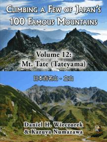 Climbing a Few of Japan's 100 Famous Mountains - Volume 12: Mt. Tate (Tateyama)