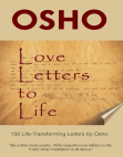Love Letters to Life: 150 Life-Transforming Letters by Osho