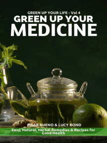 GREEN UP YOUR MEDICINE: Easy Natural & Herbal Remedies & Recipes for Good Health: Green up your Life, #4