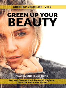 GREEN UP YOUR BEAUTY: Natural Cosmetics & Personal Hygiene Good For You & The Planet: Green up your Life, #2