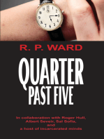 Quarter Past Five Where Time Is.....And Is Not