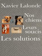 Nos chiens, leurs soucis, les solutions