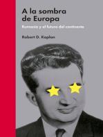 A la sombra de Europa: Rumanía y el futuro del continente