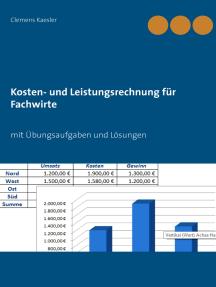 Kosten- und Leistungsrechnung für Fachwirte: mit Übungsaufgaben und Lösungen
