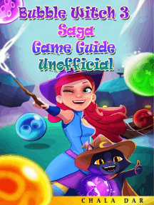 Bubble Witch 3 Saga Game Guide Unofficial: Beat the Game, Get Powerups, & The High Score!
