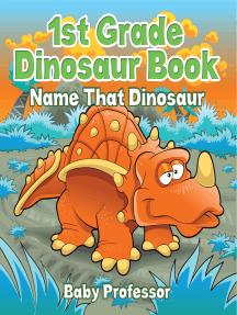 1st Grade Dinosaur Book: Name That Dinosaur