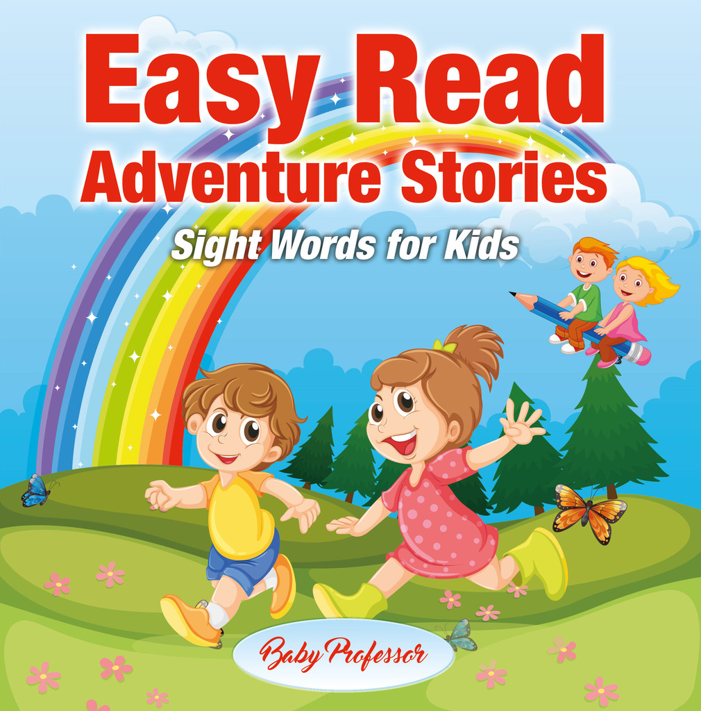 Easy Read Adventure Stories - Sight Words for Kids by Baby Professor - Book - Read Online