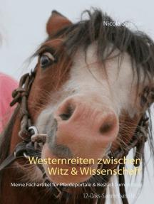 Westernreiten zwischen Witz & Wissenschaft: Meine Fachartikel für Pferdeportale & Best-of-Turnierblog