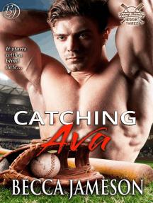Catching Ava: Spring Training, #3