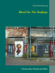 Blood On The Rooftops: Notizen über Musik und mehr