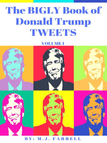 The Bigly Book of Donald Trump Tweets: Volume 1