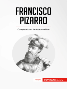 Francisco Pizarro: Conquistador of the Attack on Peru