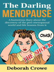 The Darling Menopause - A humourous diary about the discovery of the peri-menopausal world: ONE