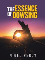 The Essence Of Dowsing
