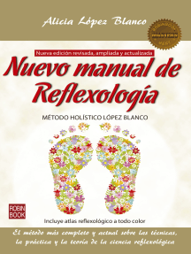 Nuevo manual de Reflexología: El método más completo y actual sobre las técnicas, la práctica y la teoría de la ciencia reflexológica