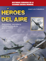 Héroes del aire: Anécdotas, secretos y curiosidades de la guerra aérea