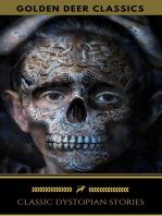 Classic Dystopian Stories (Golden Deer Classics)
