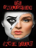 The Gaslighteur