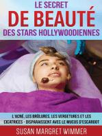 Le Secret de Beauté des Stars Hollywoodiennes