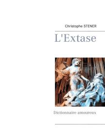 L'Extase: Dictionnaire amoureux