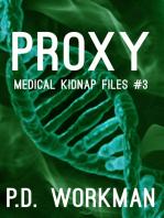Proxy, Medical Kidnap Files #3