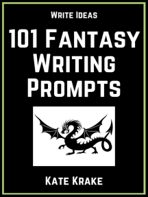 101 Fantasy Writing Prompts: Write Ideas, #1