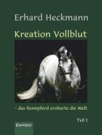 Kreation Vollblut – das Rennpferd eroberte die Welt (Band 1)