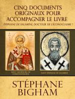 Cinq documents originaux pour accompagner le livre Épiphane de Salamine, docteur de l'iconoclasme ?