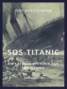 SOS Titanic: Die letzten Stunden auf der Titanic