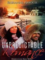 Unpredictable Romance: Modern Love Stories