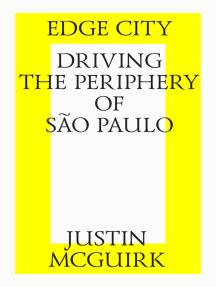 Edge city: Driving the periphery of São Paulo.