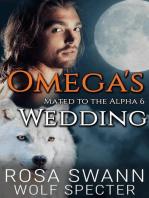 Omega's Wedding