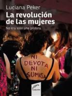La revolución de las mujeres no era sólo una píldora