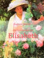 Die Geschichte von Elisabeth