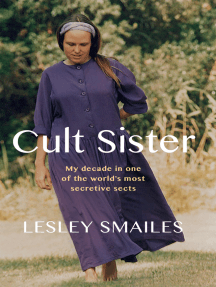 Cult Sister: My decade in one of the world's most secretive sects