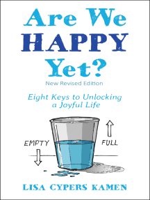 Are We Happy Yet?: Eight Keys to Unlocking a Joyful Life