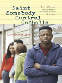 Saint Somebody Central Catholic